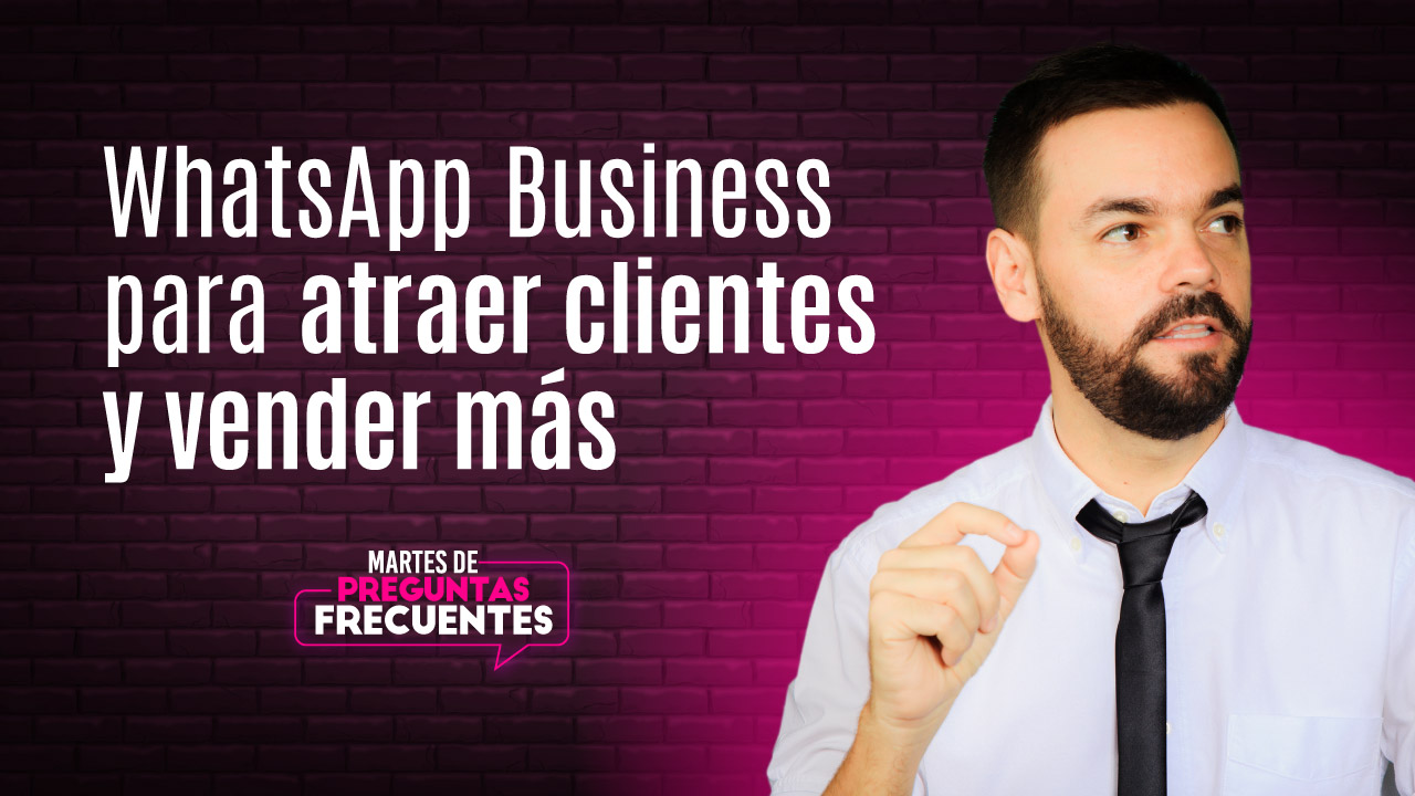¿Cómo usar Whatsapp Business para vender productos o servicios?